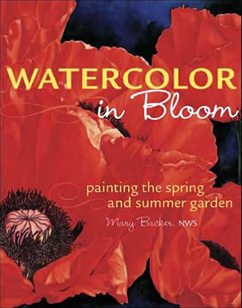 Watercolor in Bloom — Painting the Spring & Summer Garden